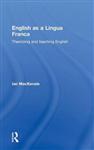 English as a Lingua Franca: Theorizing and teaching English