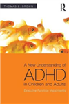 New Understanding of ADHD in Children and Adults
