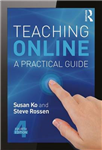 Teaching Online: A Practical Guide