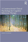 Constructionist Clinical Psychology for Cognitive Behaviour