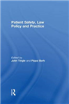 Patient Safety, Law Policy and Practice