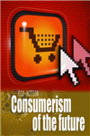 Consumerism of the Future