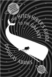 The Hitch Hiker\'s Guide To The Galaxy: A Trilogy in Five Parts