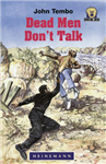 Dead Men Don\'t Talk