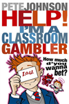 Help! I\'m a Classroom Gambler