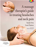 A Massage Therapist\'s Guide to Treating Headaches and Neck Pain