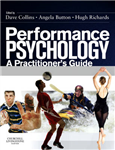 Performance Psychology: A Practitioner\'s Guide