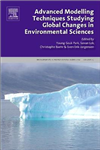 Advanced Modelling Techniques Studying Global Changes in Env