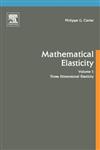Three-Dimensional Elasticity: Volume 20: Three-Dimensional Elasticity Three Dimensional Elasticty: Volume 1