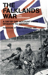 The Falklands War: A Day-by-day Account from Invasion to Victory