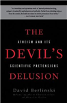 The Devil\'s Delusion: Atheism and its Scientific Pretensions