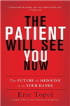 The Patient Will See You Now: The Future of Medicine Is in Your Hands