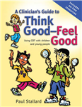 Clinician's Guide to Think Good-feel Good - Using Cbt wi