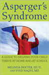 Asperger\'s Syndrome: A Guide to Helping Your Child Thrive at Home and at School