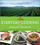 Melissa\'s Everyday Cooking with Organic Produce: A Guide to Easy-to-Make Dishes with Fresh Organic Fruits and Vegetables