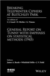 Breaking Teleprinter Ciphers at Bletchley Park: An edition of I.J. Good, D. Michie and G. Timms: General Report on Tunny with Emphasis on Statistical Methods (1945)
