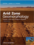 Arid Zone Geomorphology: Process, Form and Change in Drylands