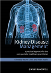 Kidney Disease Management: A Practical Approach for the Non-Specialist Healthcare Practitioner