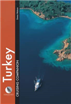 Turkey Cruising Companion: A Yachtsman\'s Pilot and Cruising Guide to the Ports and Harbours from the Cesme Peninsula to Antalya