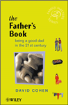 The Fathers Book: Being a Good Dad in the 21st Century