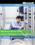 Windows Server 2008 Active Directory Configuration (70-640) + Lab Manual