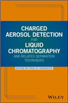 Charged Aerosol Detection for Liquid Chromatography and Rela