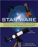 Star Ware: The Amateur Astronomer\'s Guide to Choosing, Buying, and Using Telescopes and Accessories