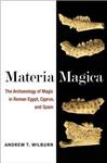 Materia Magica: The Archaeology of Magic in Roman Egypt, Cyprus, and Spain