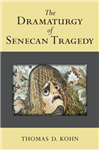 The Dramaturgy of Senecan Tragedy