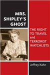 Mrs. Shipley\'s Ghost: The Right to Travel and Terrorist Watchlists