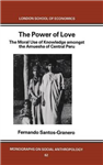 The Power of Love: The Moral Use of Knowledge Among the Amuesga of Central Peru