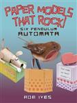 Paper Models That Rock!: 6 Pendulum Automata