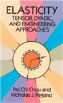 Elasticity: Tensor, Dyadic and Engineering Approaches