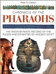 Chronicle of the Pharaohs: The Reign-by-Reign Record of the Rulers and Dynasties of Ancient Egypt