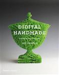 Digital Handmade: Craftsmanship in the New Industrial Revolution