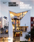 Building Community: New Apartment Architecture: New Apartment Architecture