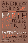 Earth-Shattering Events: Earthquakes, Nations and Civilizati