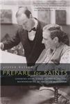 Prepare for Saints: Gertrude Stein, Virgil Thomson, and the Mainstreaming of American Modernism