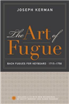 The Art of Fugue: Bach Fugues for Keyboard, 1715-1750