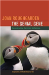 The Genial Gene: Deconstructing Darwinian Selfishness