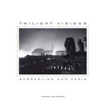 Twilight Visions: Surrealism and Paris