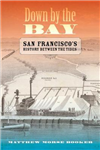 Down by the Bay: San Francisco\'s History between the Tides
