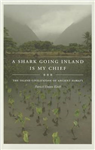 A Shark Going Inland Is My Chief: The Island Civilization of Ancient Hawai\'i