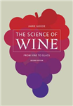 The Science of Wine: From Vine to Glass