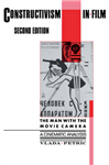 Constructivism in Film - A Cinematic Analysis: The Man with the Movie Camera