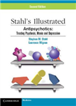 Stahl\'s Illustrated Antipsychotics: Treating Psychosis, Mania and Depression
