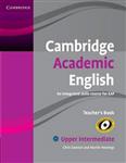 Cambridge Academic English B2 Upper Intermediate Teacher\'s Book: An Integrated Skills Course for EAP