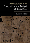 Introduction to the Composition and Analysis of Greek Prose