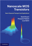 Nanoscale MOS Transistors: Semi-Classical Transport and Applications