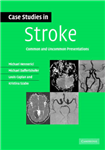 Case Studies in Stroke: Common and Uncommon Presentations